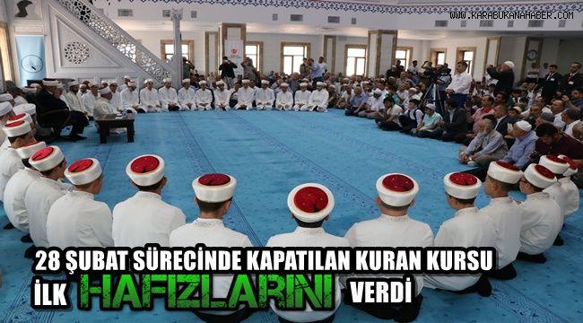28 Şubat sürecinden sonra kapatılan Kuran kursu ilk hafızlarını verdi