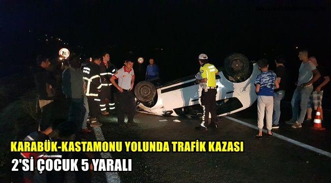 Karabük-Kastamonu yolunda trafik kazası 2'si çocuk 5 yaralı