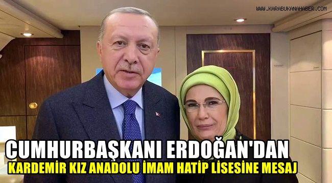 Cumhurbaşkanı Erdoğan'dan Kardemir İmam Hatip Lisesi öğrencilerine mesaj