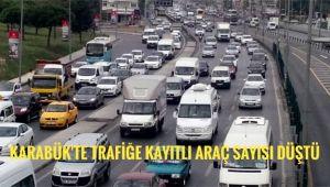 Karabük'te trafiğe kayıtlı araç sayısı düştü