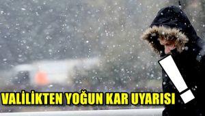 Valilik'ten yoğun kar uyarısı