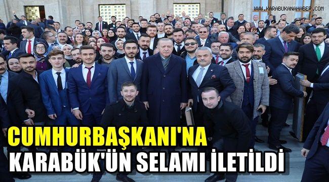 Cumhurbaşkanı'na Karabük'ün selamı iletildi
