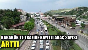 Karabük'te trafiğe kayıtlı araç sayısı arttı