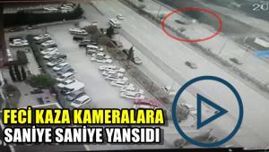 Kaza kameralara saniye saniye yansıdı