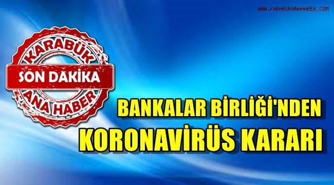 Bankalar Birliği'nden Koronavirüs kararı
