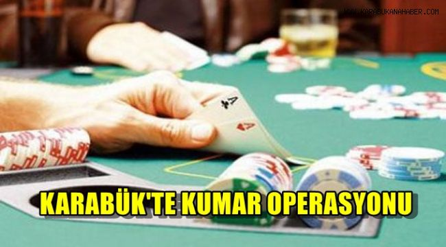 Karabük'te kumar operasyonu