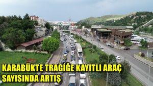 Karabük'te trafiğe kayıtlı araç sayısında artış