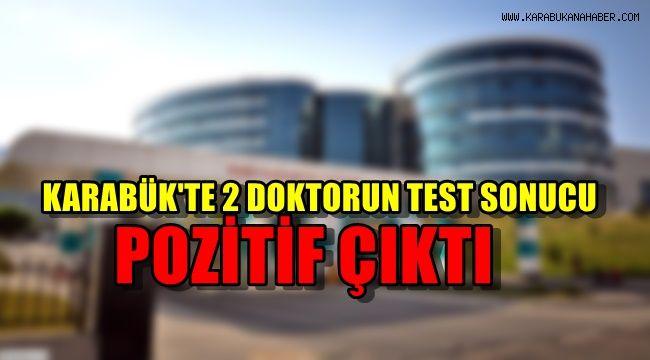 Karabük'te iki doktorun test sonucu POZİTİF ÇIKTI
