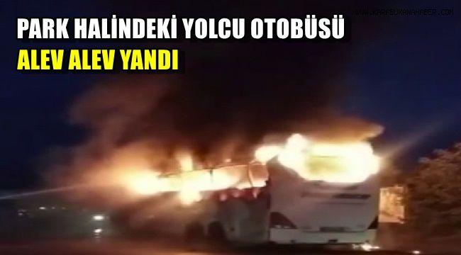 Park halindeki yolcu otobüsü alev alev yandı