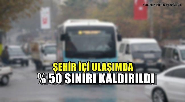 Şehir içi ulaşımda %50 sınırı kaldırıldı