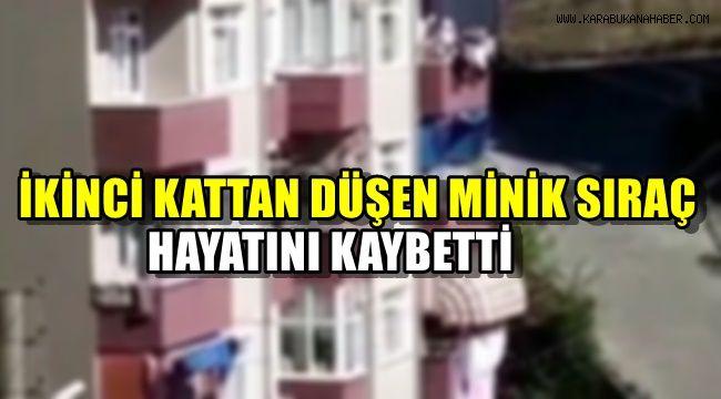 İkinci kattan düşen minik Siraç hayatını kaybetti