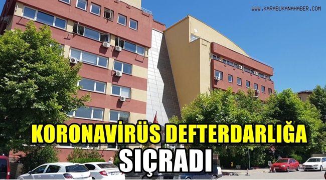 Karabük Defterdarlığı'nda görevli 7 kişi de korona virüs tespit edildi, kurum kapatıldı