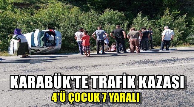 Karabük'te trafik kazası: 4'ü çocuk 7 yaralı