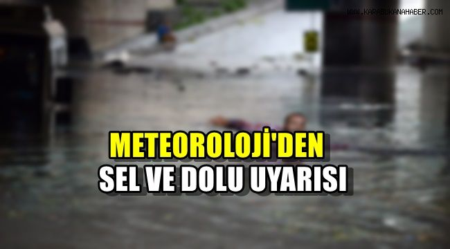 Meteorolojiden sel ve dolu yarısı