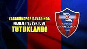Karabükspor davasında menajer ve eski CEO tutuklandı