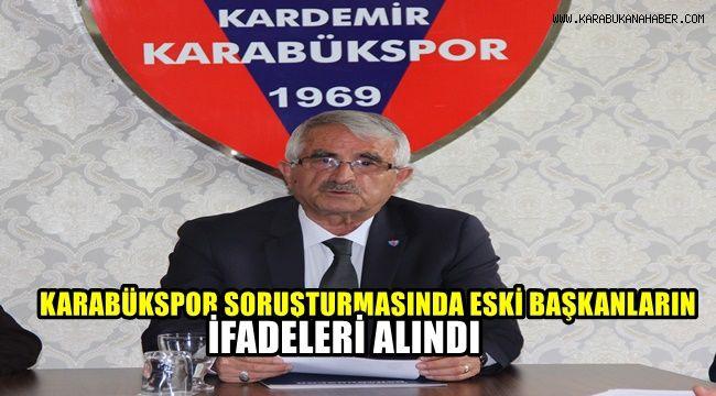 Karabükspor soruşturmasında eski başkanlarının ifadeleri alındı