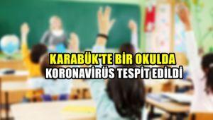 Karabük'te bir okulda koronavirüs tespit edildi