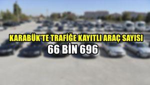 Karabük'te trafiğe kayıtlı araç sayısı 66 bin 696 araç