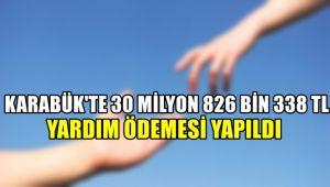 Karabük'te 30 milyon 826 bin 338 TL yardım ödemesi yapıldı