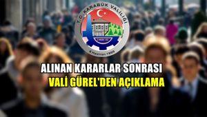 Alınan kararlar sonrası Vali Gürel'den açıklama