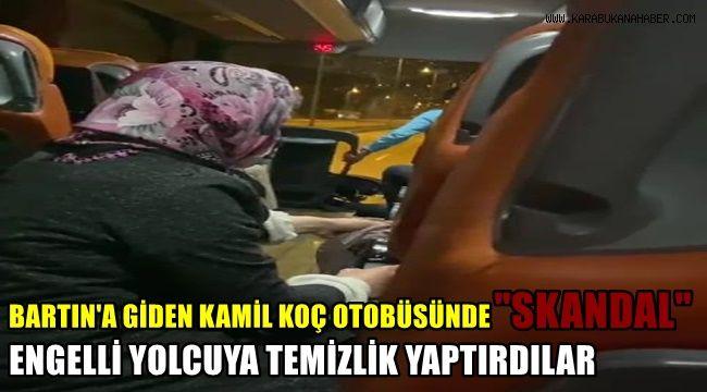 Bartın'a giden Kamil Koç otobüsünde SKANDAL engelli yolcuya 'temizlik' yaptırıldı