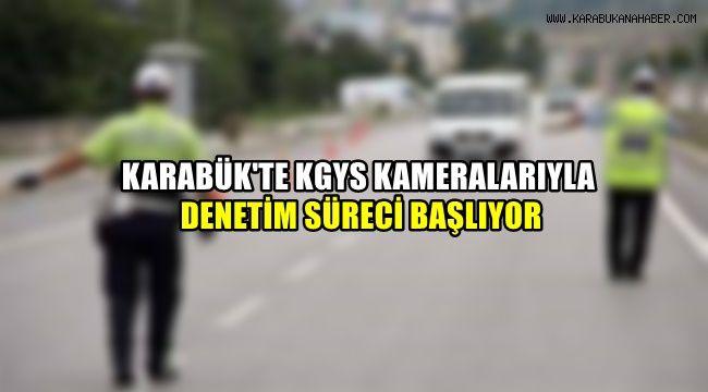 Karabük'te KGYS kameralarıyla trafik denetim süreci başlıyor