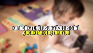 Karabük'te nüfusun yüzde 19,8'ini çocuklar oluşturuyor