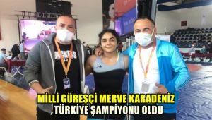 Milli güreşçi Merve Karadeniz, Türkiye şampiyonu oldu