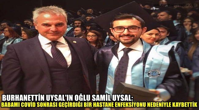Burhanettin Uysal'ın oğlu Samil Uysal: