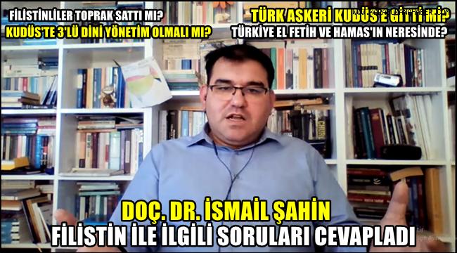 Doç. Dr. İsmail Şahin Filistin ile ilgili soruları cevapladı