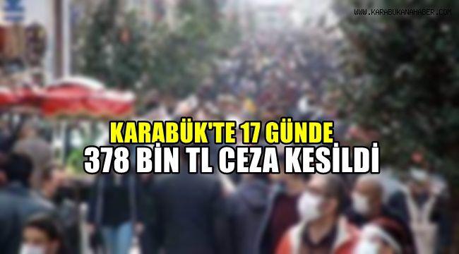 Karabük'te 17 günde 378 bin TL ceza kesildi