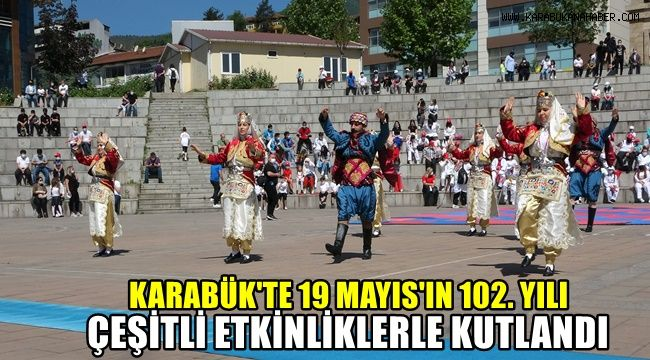Karabük'te 19 Mayıs'ın 102. yılı çeşitli etkinliklerle kutlandı
