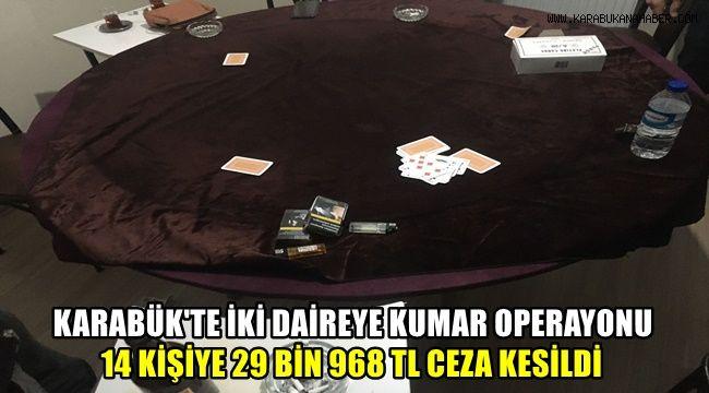 Karabük'te 2 daireye kumar operasyonu: 14 kişiye 29 bin 968 TL ceza kesildi
