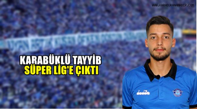 Karabüklü Tayyib Süper Lig'de