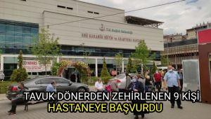 Tavuk dönerden zehirlenen 9 kişi hastaneye başvurdu
