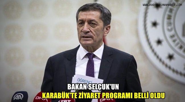 Bakan Selçuk'un Karabük'te ziyaret programı belli oldu