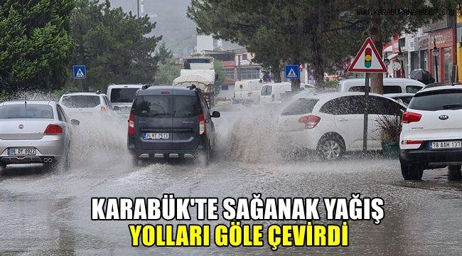 Karabük'te sağanak yağış yolları göle çevirdi