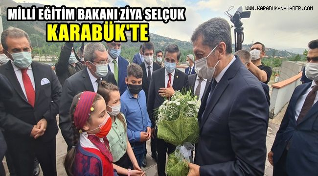 Milli Eğitim Bakanı Ziya Selçuk Karabük'te