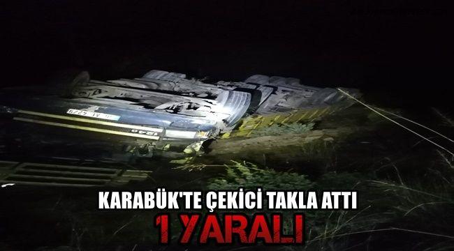 Karabük'te çekici takla attı: 1 yaralı