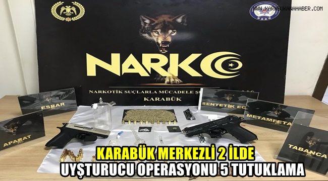 Karabük merkezli 2 ilde uyuşturucu operasyonu : 5 tutuklama