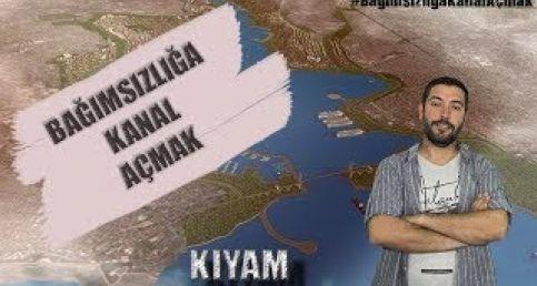 Kanal İstanbul-Bağımsızlığa Kanal Açmak